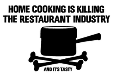 """Home Cooking is killing the restaurant industry"", c'est pas plus con que l'original"